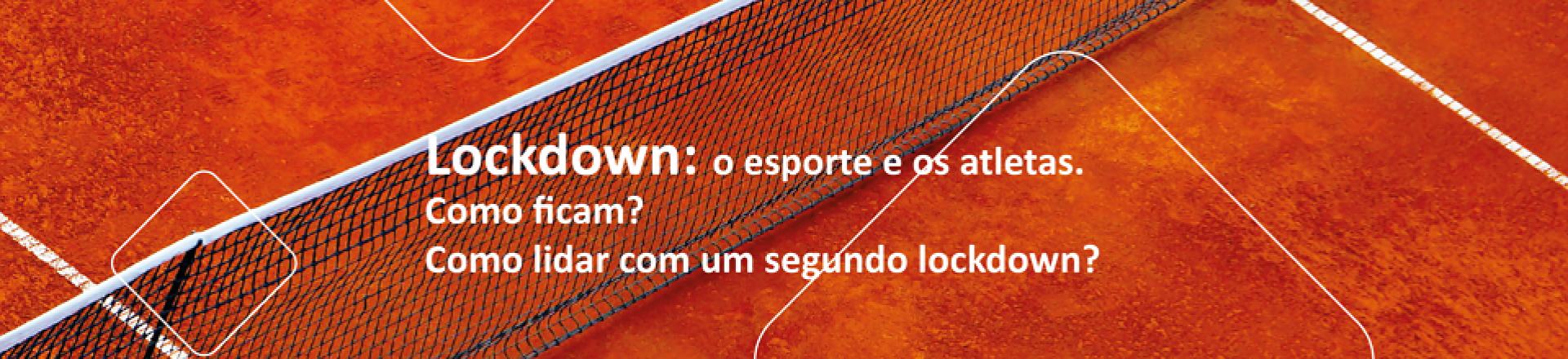 Lockdown: o esporte e os atletas. Como ficam? Como lidar com um segundo lockdown?